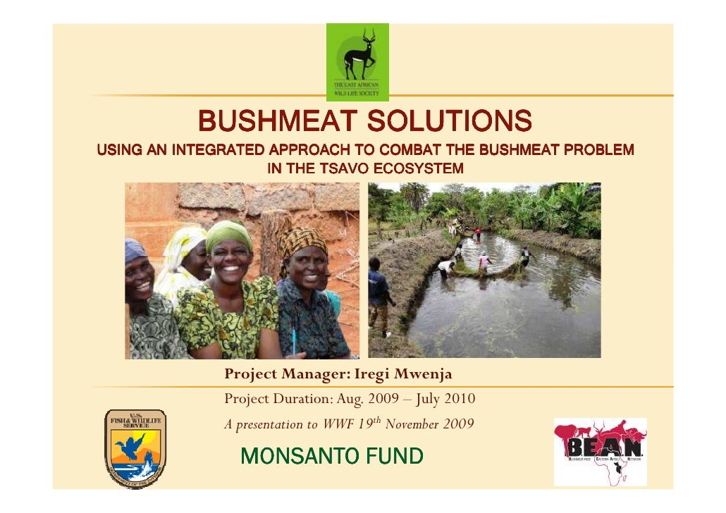 BUSHMEAT SOLUTIONS USING AN INTEGRATED APPROACH TO COMBAT THE BUSHMEAT PROBLEM                     IN THE TSAVO ECOSYSTEM ...