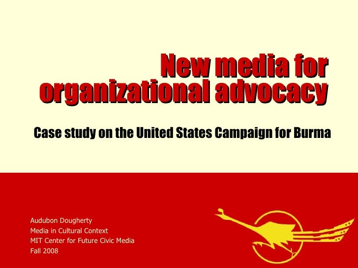 New media for organizational advocacy Audubon Dougherty Media in Cultural Context MIT Center for Future Civic Media Fall 2...