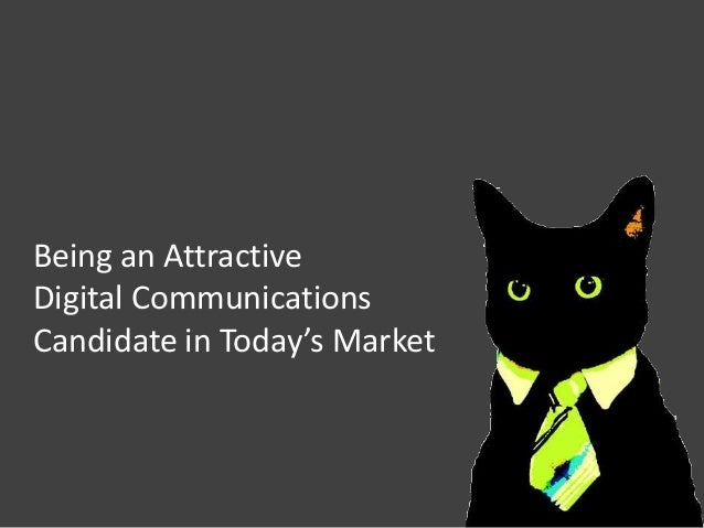 Being an Attractive Digital Communications Candidate in Today's Market