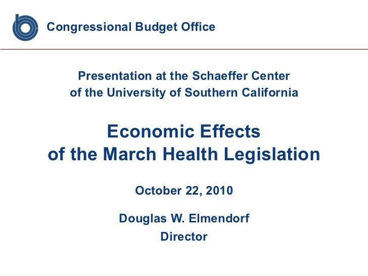 Congressional Budget Office <ul><li>Presentation at the Schaeffer Center </li></ul><ul><li>of the University of Southern C...