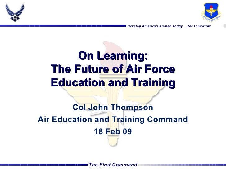 USAF Future Learning - COL J. THOMPSON