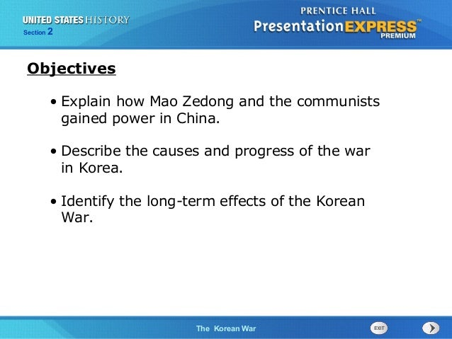 The Cold War BeginsThe Korean War Section 2 • Explain how Mao Zedong and the communists gained power in China. • Describe ...
