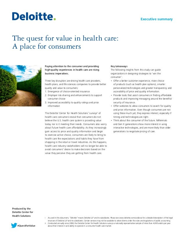 Produced by the Deloitte Center for Health Solutions The quest for value in health care: A place for consumers Paying atte...