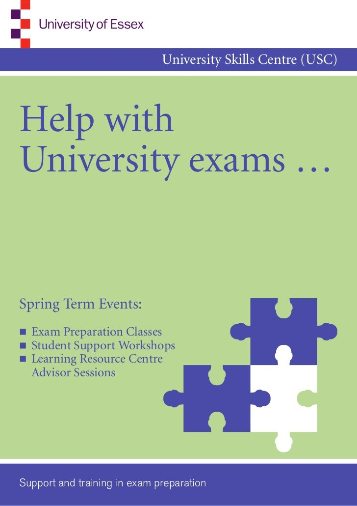 University Skills Centre (USC)Help withUniversity exams …Spring Term Events:n   Exam Preparation Classesn   Student Suppor...
