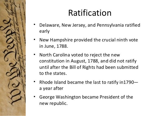 the ratification of the constitution Constitutional convention and ratification, 1787-1789 the constitutional convention in philadelphia met between may and september of 1787 to address the problems of the weak central government that existed under the articles of confederation.
