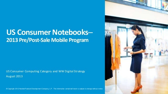 US Consumer Notebooks 2013 Pre/Post-Sale Mobile Program  US Consumer Computing Category and WW Digital Strategy August 20...