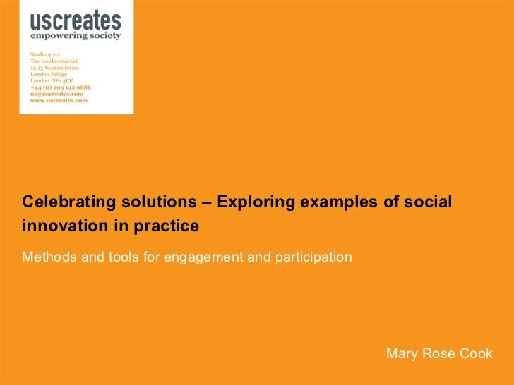 Celebrating solutions – Exploring examples of social innovation in practice Methods and tools for engagement and participa...