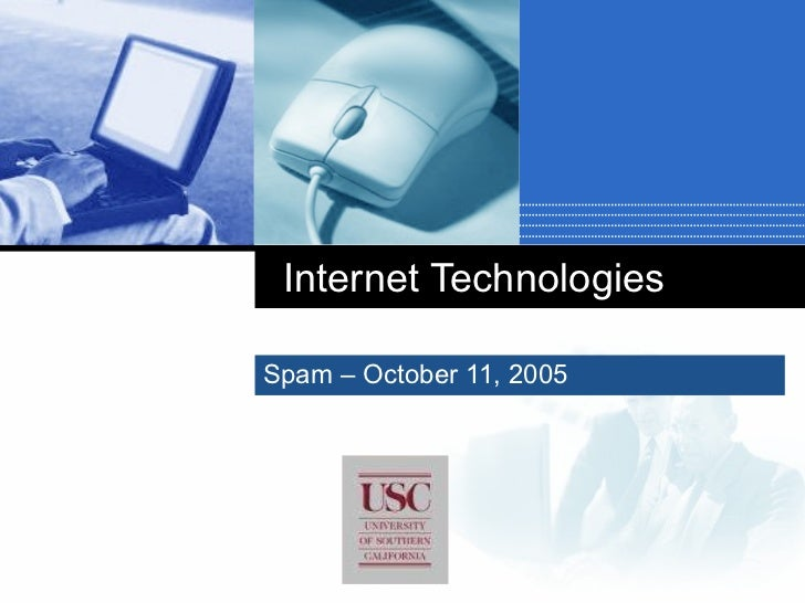 Internet Technologies Spam – October 11, 2005