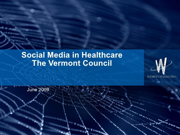 Social Media in Healthcare The Vermont Council June 2009
