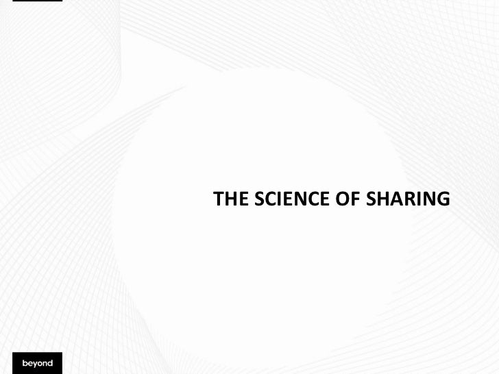 The Science of Sharing: An Inside Look at the Social Consumer