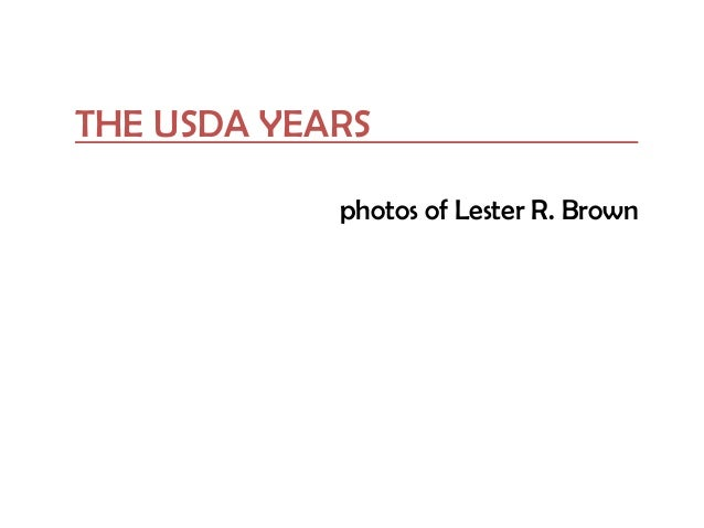 THE USDA YEARS photos of Lester R. Brown