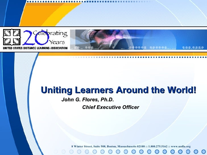 Uniting Learners Around the World! John G. Flores, Ph.D.  Chief Executive Officer