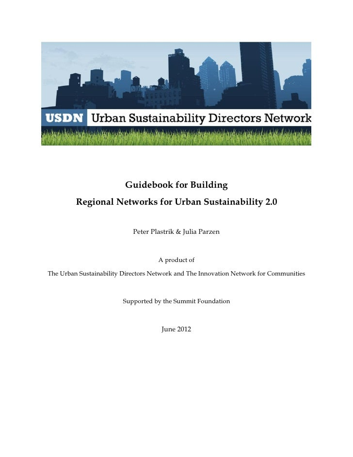 Guidebook for Building         Regional Networks for Urban Sustainability 2.0                            Peter Plastrik & ...