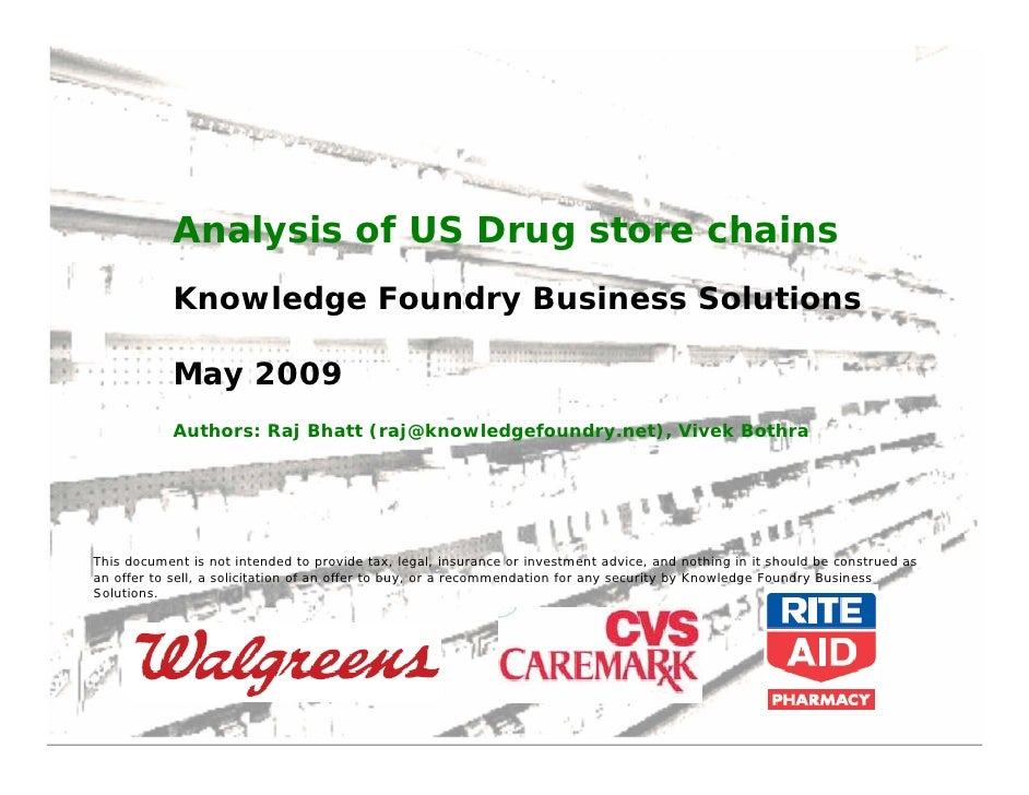 Analysis of US Drug store chains             Knowledge Foundry Business Solutions              May 2009             Author...