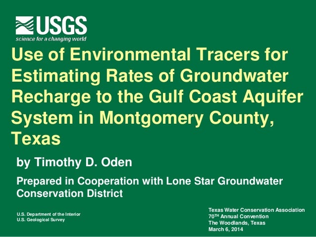 Use of environmental tracers for estimating rates of groundwater recharge to the gulf coast aquifer system in montgomery county texas
