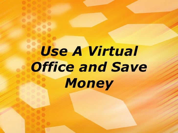 Use A Virtual Office and Save Money