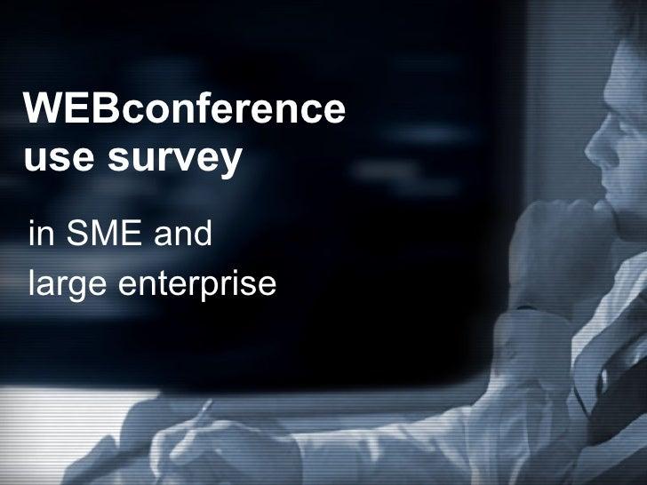WEBconference use survey in SME and  large enterprise