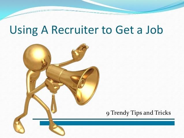 Use A Recruiter to Get a Job