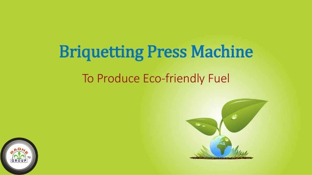 Use briquetting press machine to produce eco friendly fuel
