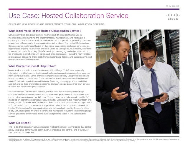 Use Case: Hosted Collaboration Service © 2014 Cisco and/or its affiliates. All rights reserved. Cisco and the Cisco logo a...