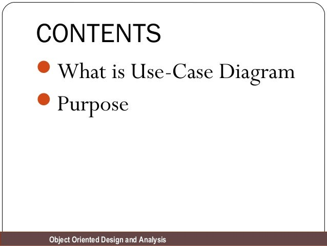 use case diagram    object oriented design and analysis contents what is use case diagram purpose