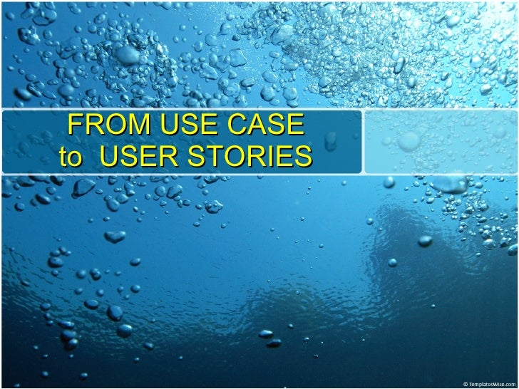 FROM USE CASE to  USER STORIES