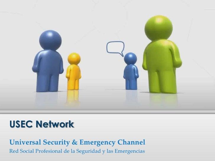 Universal Security & Emergency Channel Red Social Profesional de la Seguridad y lasEmergencias USEC Network