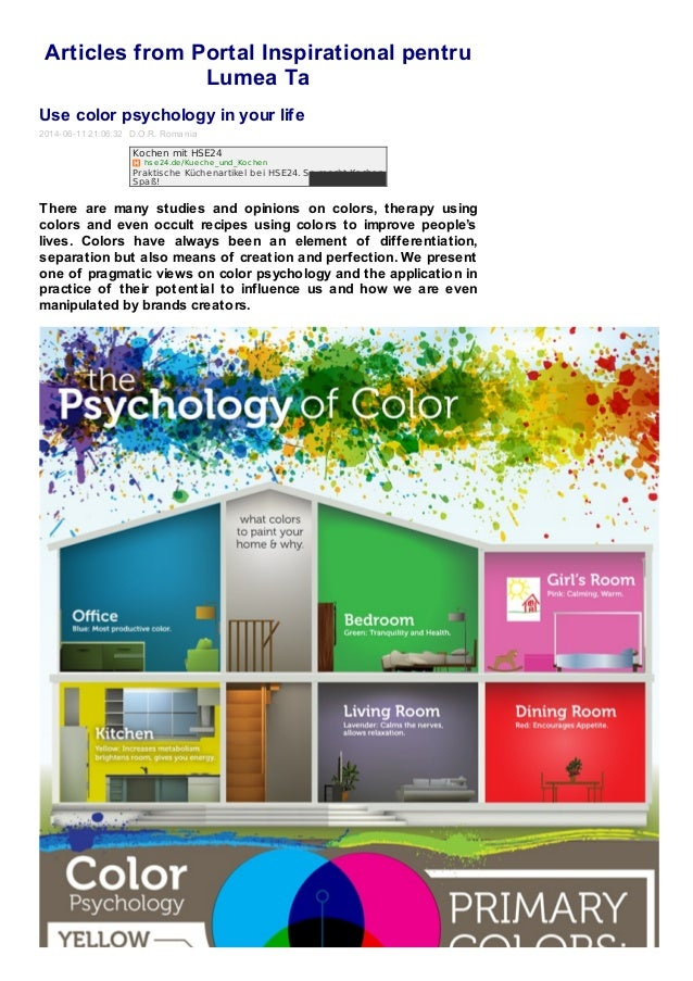 Articles from Portal Inspirational pentru Lumea Ta Use color psychology in your life 2014-06-11 21:06:32 D.O.R. Romania Th...