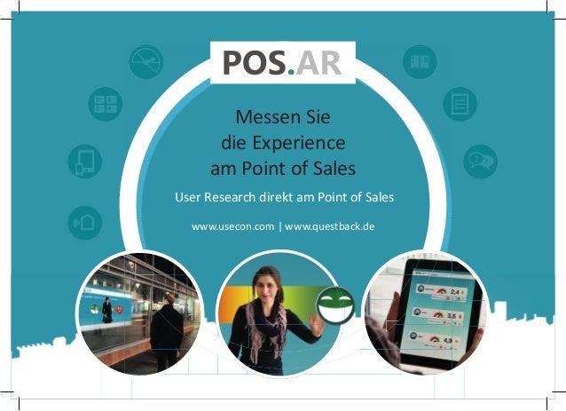 Messen Sie die Experience am Point of Sales User Research direkt am Point of Sales www.usecon.com | www.questback.de  ? !