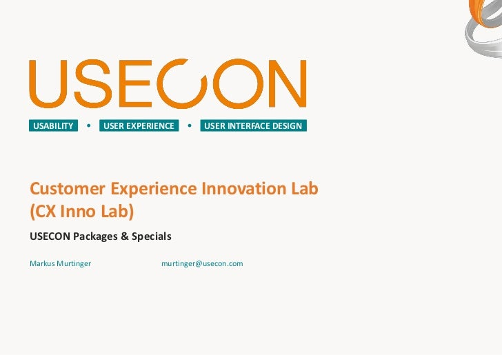 USABILITY          USER EXPERIENCE       USER INTERFACE DESIGNCustomer Experience Innovation Lab(CX Inno Lab)USECON Packag...