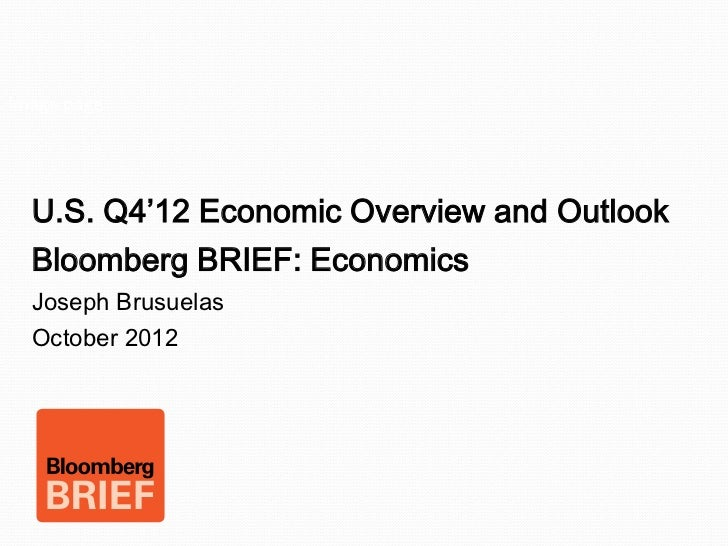 Image page  U.S. Q4'12 Economic Overview and Outlook  Bloomberg BRIEF: Economics  Joseph Brusuelas  October 2012