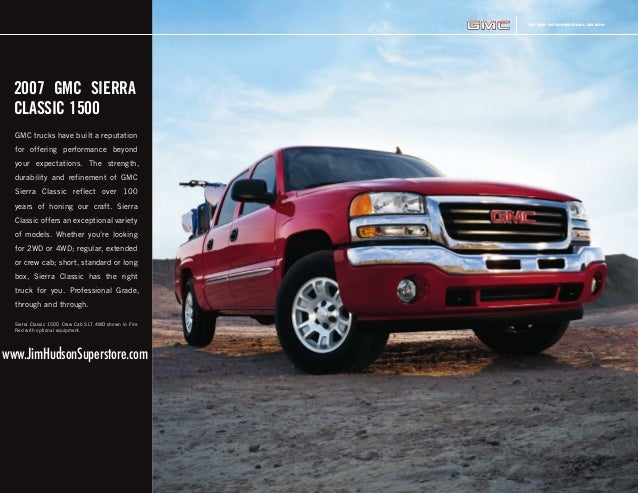 WE ARE PROFESSIONAL GRADE. ® ® GMC trucks have built a reputation for offering performance beyond your expectations. The s...