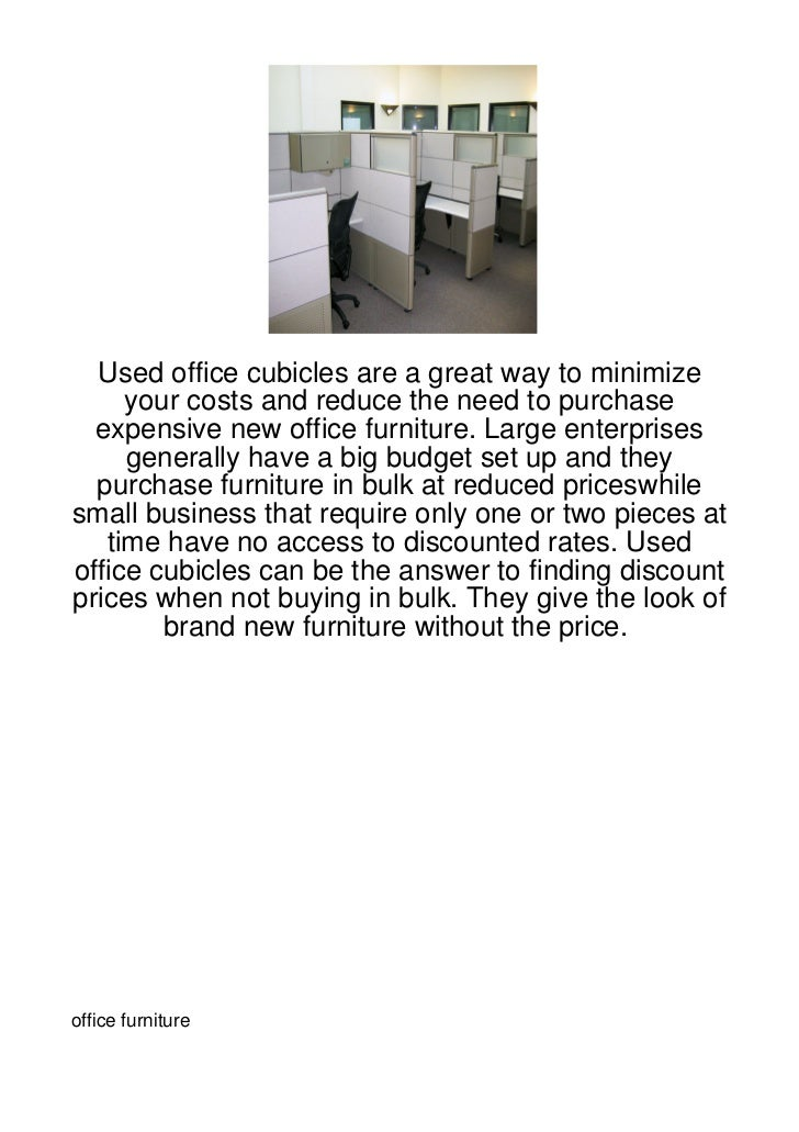 Used office cubicles are a great way to minimize     your costs and reduce the need to purchase  expensive new office furn...