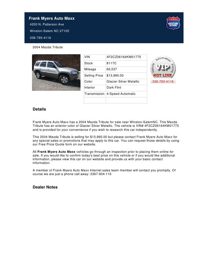 Frank Myers Auto Maxx4200 N. Patterson AveWinston-Salem NC 27105336-793-4116 2004 Mazda Tribute                           ...