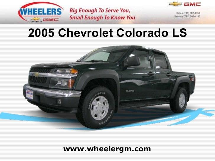 www.wheelergm.com 2005 Chevrolet Colorado LS