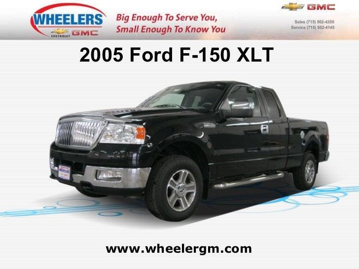 www.wheelergm.com 2005 Ford F-150 XLT