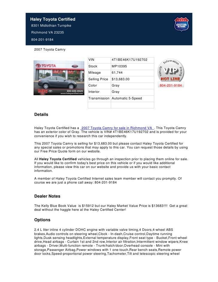 Haley Toyota Certified8301 Midlothian TurnpikeRichmond VA 23235804-201-9184 2007 Toyota Camry                             ...