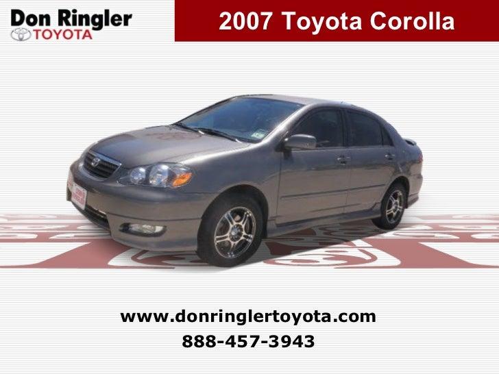 2007 Toyota Corolla 888-457-3943 www.donringlertoyota.com
