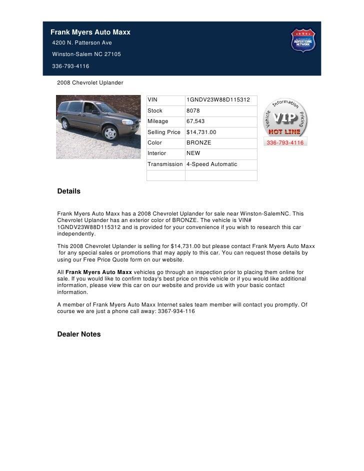 Frank Myers Auto Maxx4200 N. Patterson AveWinston-Salem NC 27105336-793-4116 2008 Chevrolet Uplander                      ...