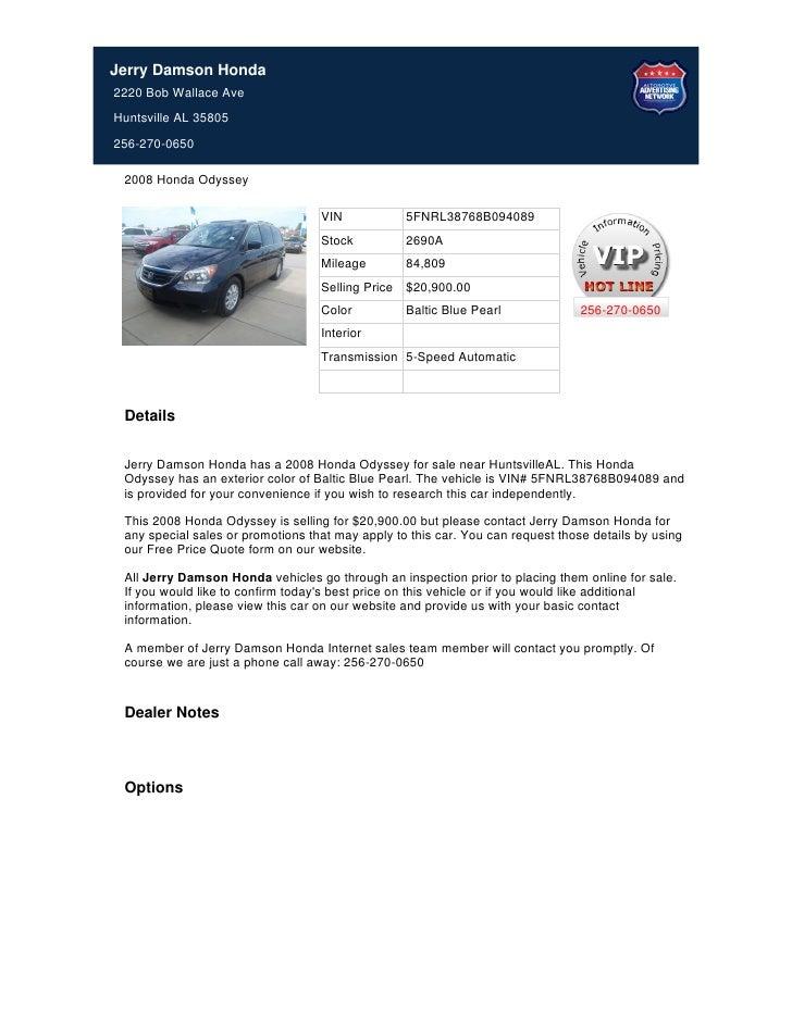 Jerry Damson Honda2220 Bob Wallace AveHuntsville AL 35805256-270-0650 2008 Honda Odyssey                                  ...