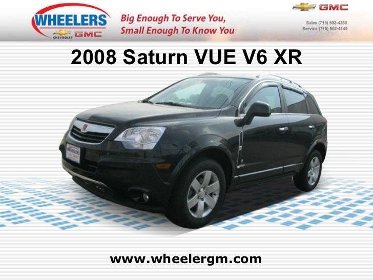 www.wheelergm.com 2008 Saturn VUE V6 XR