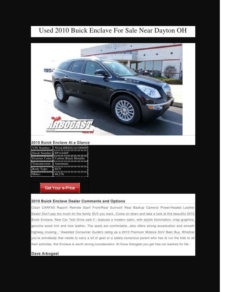 Used 2010 Buick Enclave For Sale Near Dayton OH2010 Buick Enclave At a GlanceVIN Number:     5GALRBED2AJ100009Stock Number...