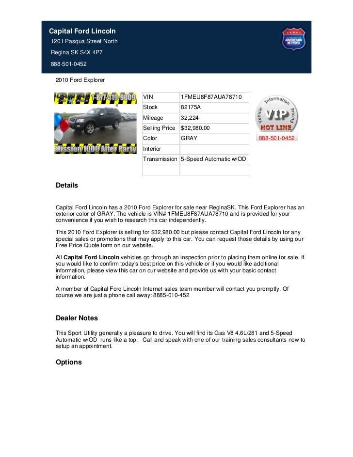 Capital Ford Lincoln1201 Pasqua Street NorthRegina SK S4X 4P7888-501-0452 2010 Ford Explorer                              ...