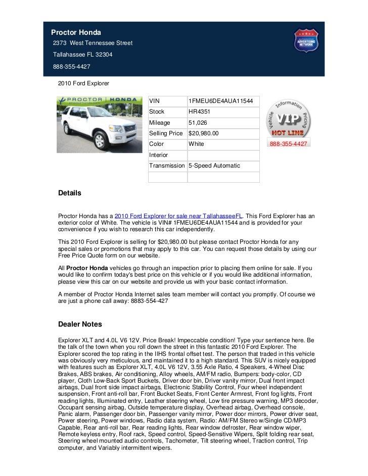 Proctor Honda2373 West Tennessee StreetTallahassee FL 32304888-355-4427 2010 Ford Explorer                                ...