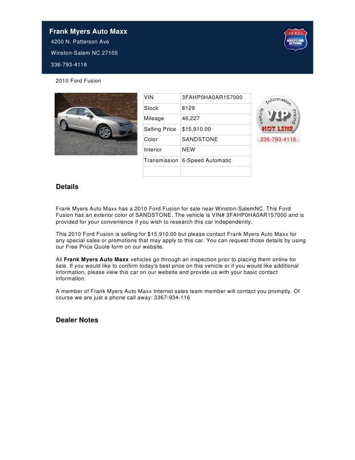 Frank Myers Auto Maxx4200 N. Patterson AveWinston-Salem NC 27105336-793-4116 2010 Ford Fusion                             ...