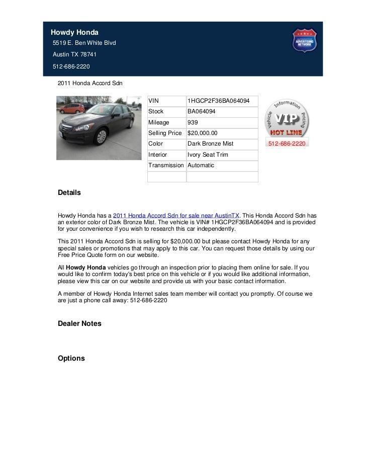 Howdy Honda5519 E. Ben White BlvdAustin TX 78741512-686-2220 2011 Honda Accord Sdn                                     VIN...