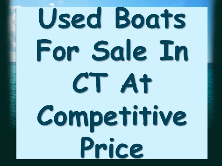 Used BoatsFor Sale In  CT AtCompetitive   Price