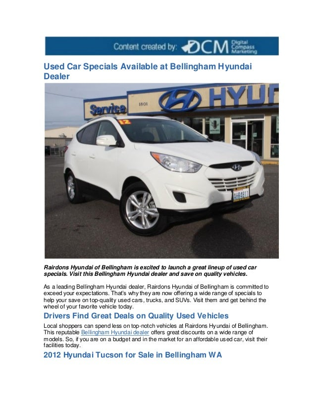Used Car Specials Available at Bellingham HyundaiDealerRairdons Hyundai of Bellingham is excited to launch a great lineup ...