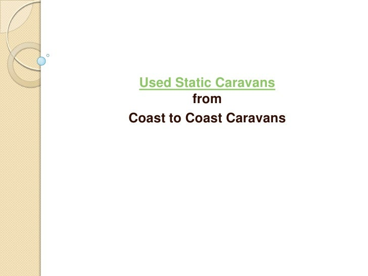 Used Static Caravans from <br />Coast to Coast Caravans<br />
