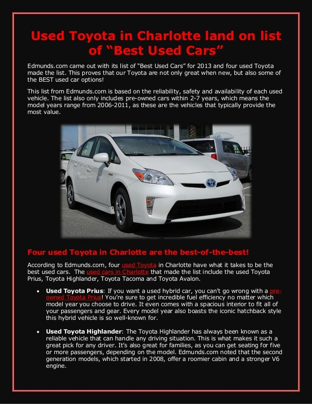 "Used Toyota in Charlotte land on list of ""Best Used Cars"" Edmunds.com came out with its list of ""Best Used Cars"" for 2013 ..."